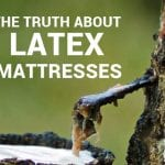 The Truth About Latex Mattresses