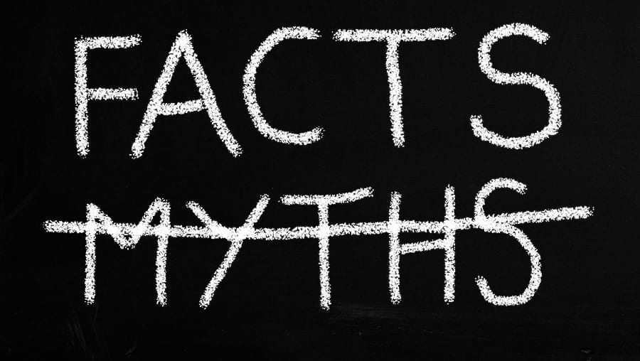Facts, Fiction, Misconceptions & Myths Revealed